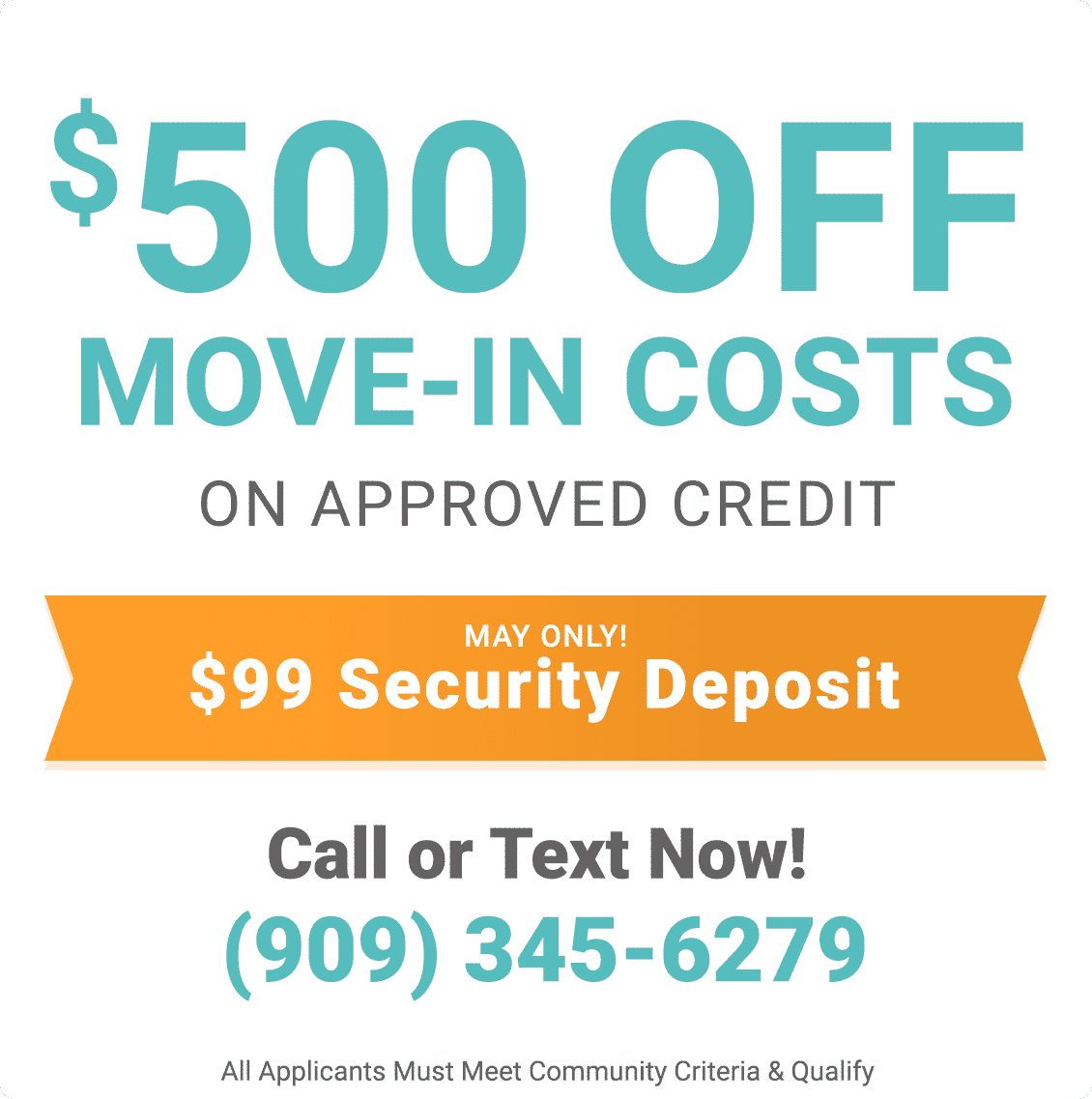 $500 off move-in. $99 security deposit only during May